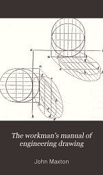 The Workman's Manual of Engineering Drawing