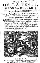 Traicté de la peste, selon la doctrine des Médecins Spagyriques