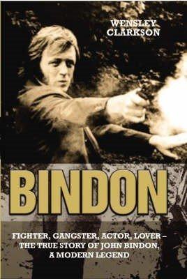Bindon  Fighter  Gangster  Lover   The True Story of John Bindon  a Modern Legend
