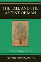 The Fall and the Ascent of Man PDF
