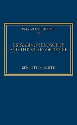 Skryabin  Philosophy and the Music of Desire PDF