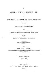 A Genealogical Dictionary of the First Settlers of New England, Showing Three Generations of Those who Came Before May, 1962, on the Basis of Farmer's Register ...