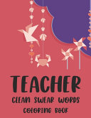 Teacher Clean Swear Words Coloring Book