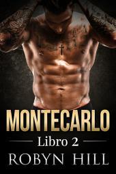 Montecarlo - Libro 2: (Romántica Contemporánea)