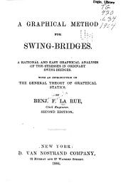A Graphical Method for Swing-bridges: A Rational and Easy Graphical Analysis of the Stresses in Ordinary Swing-bridges