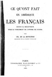 Ce qu'ont fait en Amérique les Français depuis sa découverte jusqu'au percement de l'Istheme de Panama