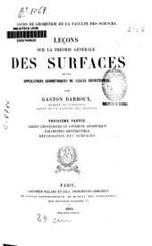 Leçons sur la théorie générale des surfaces et les applications géométriques du calcul infinitésimal: Lignes géodésiques et courbure géodésique, paramétres différentiels, déformation des surfaces. Part.3, Partie3