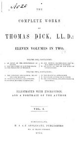 The Complete Works of Thomas Dick: Illustrated with Engravings and a Portrait of the Author, Volume 1