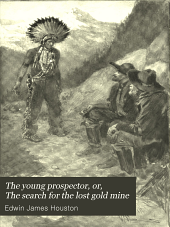 The Young Prospector, Or, The Search for the Lost Gold Mine