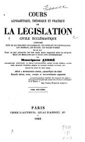 Cours alphabétique, théorique et pratique de la législation civile ecclésiastique: Volume2