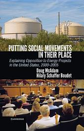 Putting Social Movements in their Place: Explaining Opposition to Energy Projects in the United States, 2000–2005