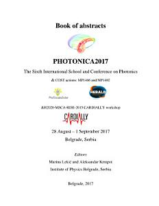 Book of abstracts PHOTONICA2017 The Sixth International School and Conference on Photonics   COST actions  MP1406 and MP1402  H2020 MSCA RISE 2015 CARDIALLY workshop