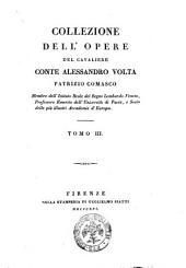 Collezione dell'opere del cavaliere conte Alessandro Volta, patrizio comasco. Tomo 1. parte 1. (-3.): 3, Volume 3
