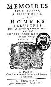 Mémoires pour servir à l'histoire des hommes illustres dans la république des lettres: Volume13