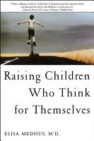 Raising Children Who Think for Themselves PDF