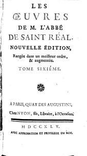 Oeuvres: Oeuvres diverses Extraits concernans quelques ouvrages de l'abbé de S. Réal. Table générale
