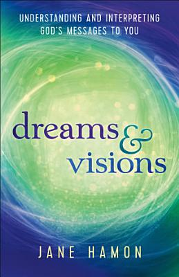 Dreams and Visions PDF