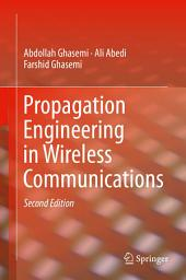 Propagation Engineering in Wireless Communications: Edition 2