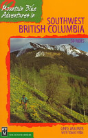 Mountain Bike Adventures In Southwest British Columbia