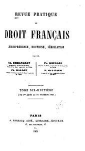 Revue pratique de droit français: jurisprudence, doctrine, législation, Volume18