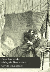 Complete Works of Guy de Maupassant ...