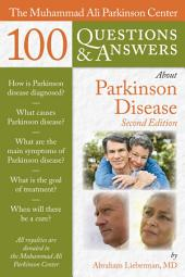 The Muhammad Ali Parkinson Center 100 Questions & Answers About Parkinson Disease: Edition 2