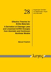 Effective Theories for Brittle Materials: A Derivation of Cleavage Laws and Linearized Griffith Energies from Atomistic and Continuum Nonlinear Models