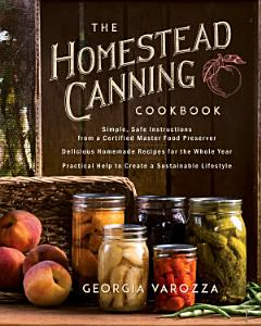The Homestead Canning Cookbook Book