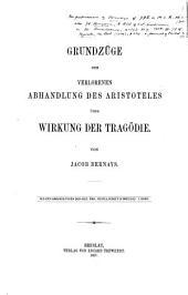 Grundzüge der verlorenen Abhandlung des Aristoteles über Wirkung der Tragödie