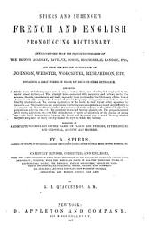 Spiers and Surenne's French and English Pronouncing Dictionary: Newly Composed from the French Dictionaries of the French Academy, Laveaux, Boiste, Bescherelle, Landais, Etc., and from the English Dictionaries of Johnson, Webster, Worcester, Richardson, Etc. ...
