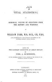 Vital Statistics: A Memorial Volume of Selections from the Reports and Writings of William Farr