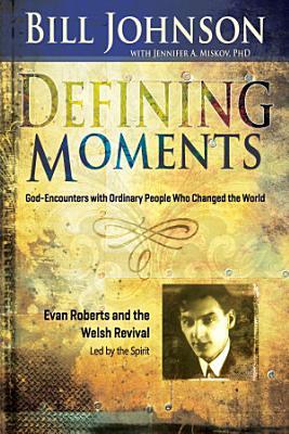 Defining Moments  Evan Roberts