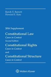 Constitutional Law: Cases in Context 2016 Supplement
