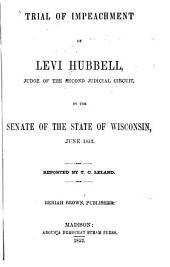Trial of impeachment of Levi Hubbell, judge of the Second Judicial Circuit, by the Senate of the State of Wisconsin, June 1853: Volume 15