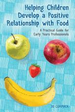 Helping Children Develop a Positive Relationship with Food PDF