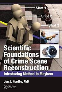 Scientific Foundations of Crime Scene Reconstruction