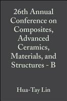 26th Annual Conference on Composites  Advanced Ceramics  Materials  and Structures   B PDF