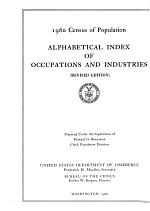 Census of Population 1960: Alphabetical Index of Occupations and Industries. Rev. Ed. 1960