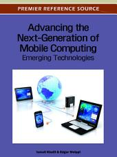 Advancing the Next-Generation of Mobile Computing: Emerging Technologies: Emerging Technologies