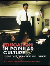 Education in Popular Culture: Telling Tales on Teachers and Learners