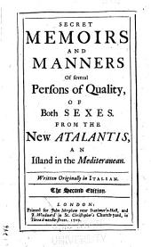 Secret Memoirs and Manners of Several Persons of Quality, of Both Sexes: Volume 1