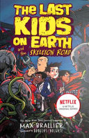 Last Kids on Earth and the Skeleton Road Book