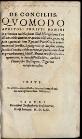 De conciliis: Quomodo apostoli Christi Domini in primitiva ecclesia suum Hierosolymis concilium celebraverint
