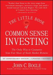 The Little Book of Common Sense Investing: The Only Way to Guarantee Your Fair Share of Stock Market Returns, Edition 2