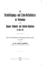 Die Beschäftigungs- und Lohn-Verhältnisse der Arbeitnehmer in den Hanauer Edelmetall- und Edelstein-Industrieen im Jahre 1905: Für den Hanauer Kunstgewerbeverein dargestellt