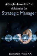 A Complete Innovative Plan of Action for the Strategic Manager PDF