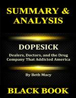 Summary & Analysis : Dopesick By Beth Macy Dealers, Doctors, and the Drug Company That Addicted America