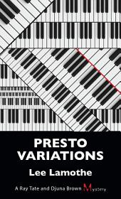 Presto Variations: A Ray Tate and Djuna Brown Mystery