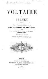 """Voltaire à Ferney. Sa correspondance avec la duchesse de Saxe-Gotha, suivie de lettres et de notes histriques entièrement inédites recueillies et publiées par MM. Évariste Bavoux et A. F. [i.e. A. François.] [With """"Remarques autographes de Voltaire en marge d'un livre anonyme du Père Daniel, intitulé: Observations critiques sur l'Histoire de France de Mézerai,"""" the book in fact by P. de Lesconvel.]"""