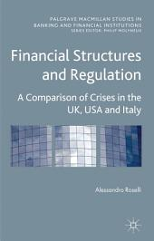 Financial Structures and Regulation: A Comparison of Crises in the UK, USA and Italy